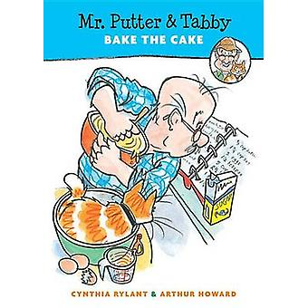 Mr. Putter & Tabby Bake the Cake by Cynthia Rylant - Arthur Howard -
