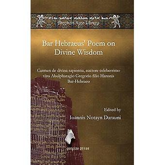Bar Hebraeus Poem on Divine Wisdom by Darauni & Ioannis
