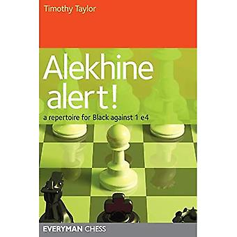 Alekhine Alert!: A Repertoire for Black Against 1 E4