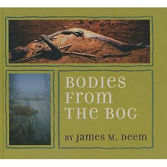 Bodies from the Bog by James M Deem - 9781613835463 Book