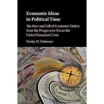 Wirtschaftsideen in der politischen Zeit von Wesley W. Widmaier