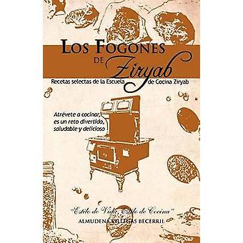 Los Fogones de Ziryab Recetas Selectas de La Escuela de Cocina Ziryab by Becerril & Almudena Villegas