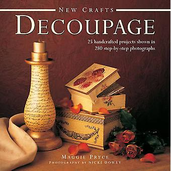 New Crafts - Decoupage - 25 Handcrafted Projects Shown in 280 Step by S