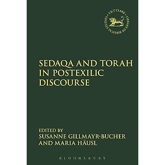 Sedaqa and Torah in Postexilic Discourse by Dominic Mattos