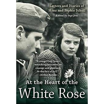 At the Heart of the White Rose - Letters and Diaries of Hans and Sophi