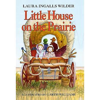 Little House on the Prairie by L Wilder - Laura Ingalls Wilder - 9781