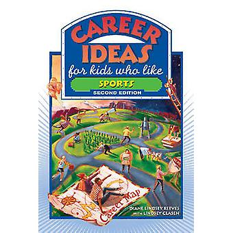 Career Ideas for Kids Who Like Sports by Diane Lindsey Reeves