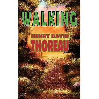 Walking by Thoreau & Henry David