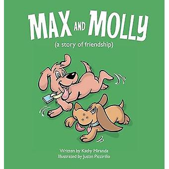 Max and Molly a story of friendship by Miranda & Kathy