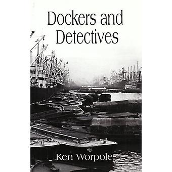 Dockers and Detectives by Ken Worpole - 9781905512379 Book