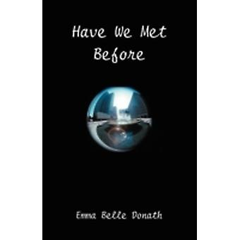 Have We Met Before by Donath & Emma B.