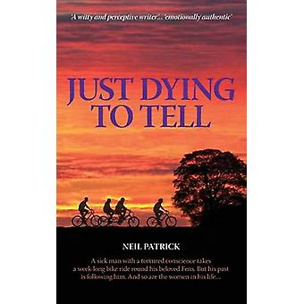 Just Dying to Tell by Patrick & Neil