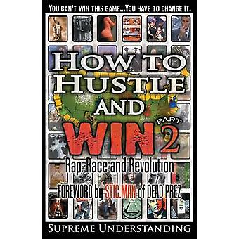 How to Hustle and Win Part Two Rap Race and Revolution by Understanding & Supreme