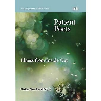 Patient Poets Illness from Inside Out by McEntyre & Marilyn Chandler