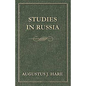 Studies in Russia by Hare & Augustus John Cuthbert