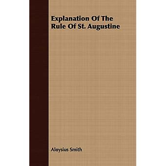 Explanation Of The Rule Of St. Augustine by Smith & Aloysius