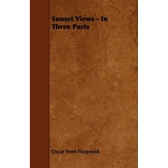 Sunset Views  In Three Parts by Fitzgerald & Oscar Penn