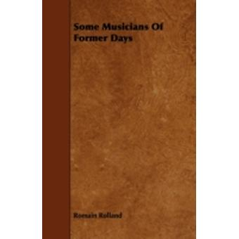 Some Musicians of Former Days by Rolland & Romain
