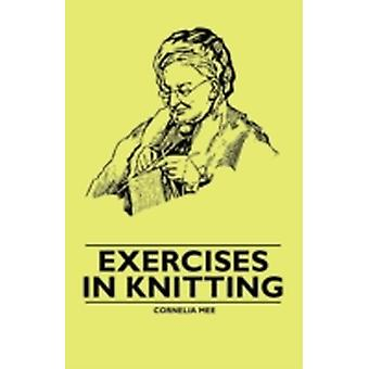 Exercises in Knitting by Mee & Cornelia
