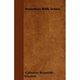 Yesterdays With Actors by ReignoldsWinslow & Catherine