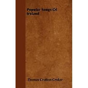 Popular Songs Of Ireland by Croker & Thomas Crofton