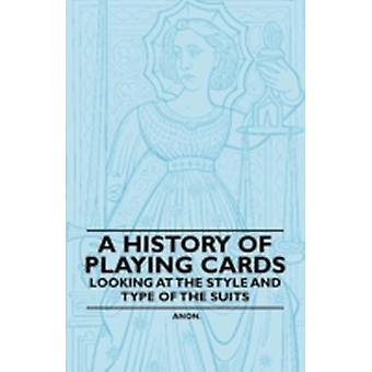 A History of Playing Cards  Looking at the Style and Type of the Suits by Anon