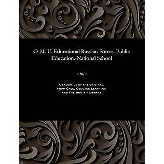 O. M. U. Educational Russian Forces. Public Education.National School by Various
