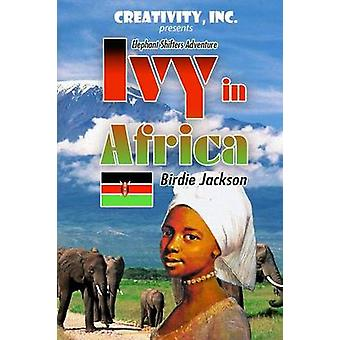 Ivy in Africa Elephant Shifters Adventure by Jackson & Birdie
