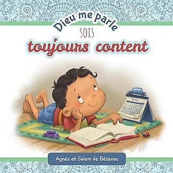 Dieu me parle Sois toujours Content by de Bezenac & Agnes