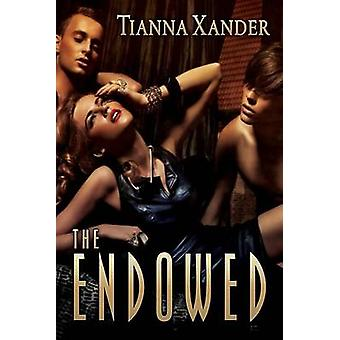 The Endowed by Xander & Tianna