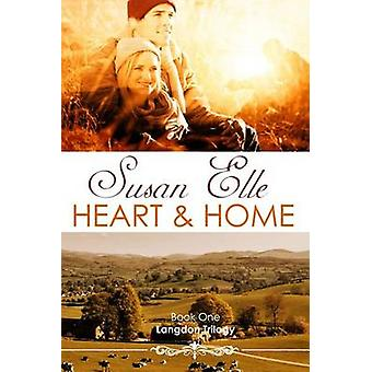 Heart  Home Langdon Trilogy Bk1 by Elle & Susan