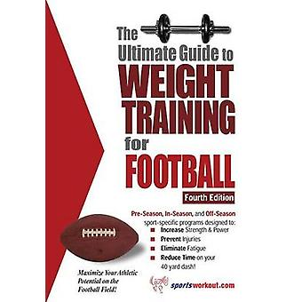The Ultimate Guide to Weight Training for Football by Price & Rob
