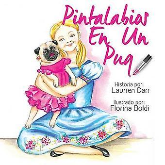 Pintalabios En Un Pug by Darr & Laurren