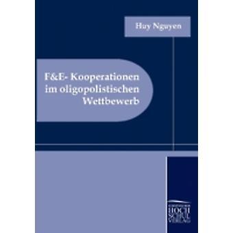 FEKooperationen im oligopolistischen Wettbewerb by Nguyen & Huy