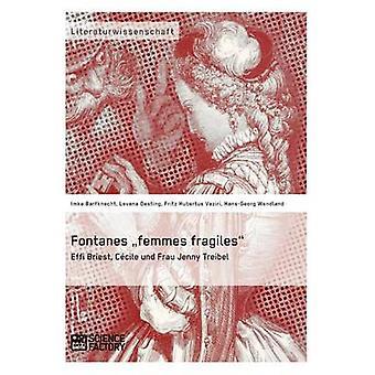 Fontanes femmes fragiles Effi Briest Ccile und Frau Jenny Treibel by Vaziri & Fritz Hubertus