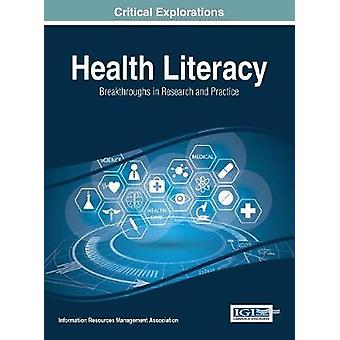 Health Literacy Breakthroughs in Research and Practice by Management Association & Information Reso