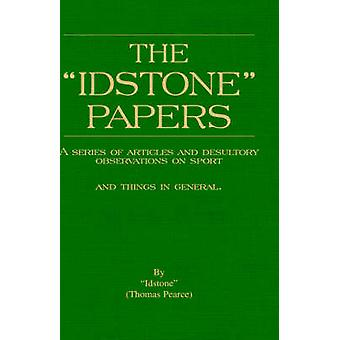 The Idstone Papers  A Series of Articles and Desultory Observations on Field Sports and Country Pastimes by Idstone