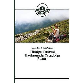 Trkiye Turizmi Balamnda Ortadou Pazar by Sar Yaar