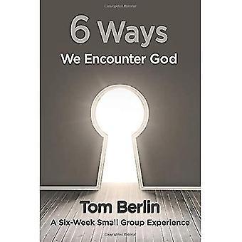 6 Ways We Encounter God