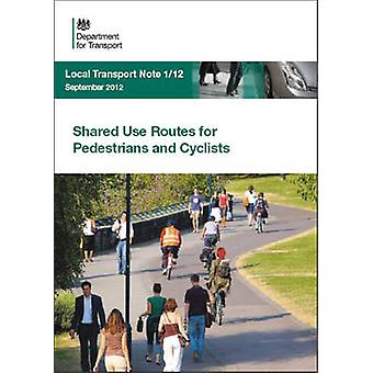 Shared Use Routes for Pedestrians and Cyclists by Great Britain - Depa