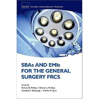 SBAs and EMIs for the General Surgery FRCS by Richard G. Molloy - 978