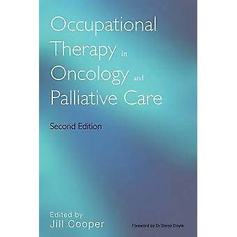 Occupational Therapy in Oncology and Palliative Care (2nd Revised edi