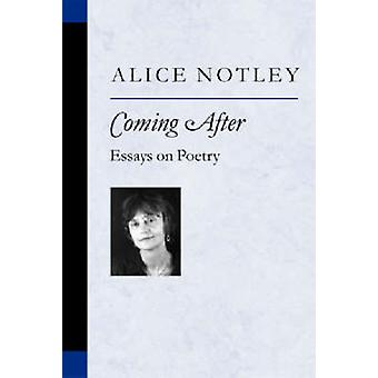 Coming After - Essays on Poetry by Alice Notley - 9780472098590 Book