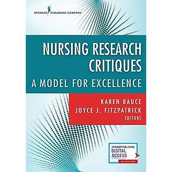 Nursing Research Critiques - A Model for Excellence by Karen Bauce - 9