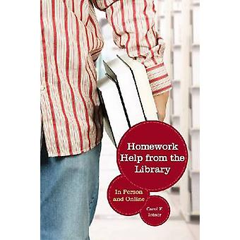 Homework Help from the Library - In Person and Online by Carol F. Intn