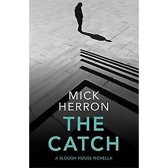 The Catch - A Slough House Novella 2 de Mick Herron - 9781529331677 Bo