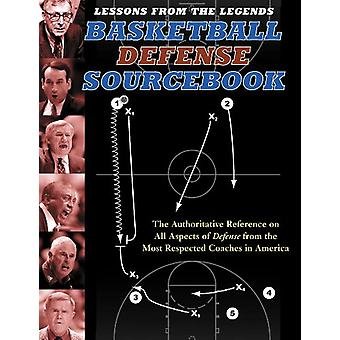 Lessons from the Legends - Basketball Defense Sourcebook - The Authorit