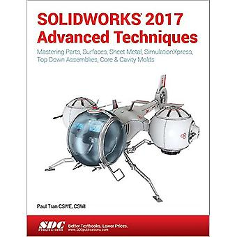 Solidworks 2017 Advanced Techniques by Paul Tran - 9781630570590 Book