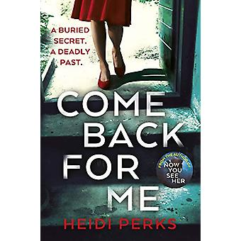 Come Back For Me - Your next obsession from the author of Richard &