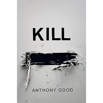 Kill [redacted] by Anthony Good - 9781786495679 Book